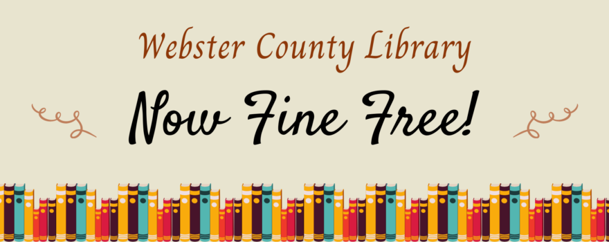 Webster County Library is now fine free